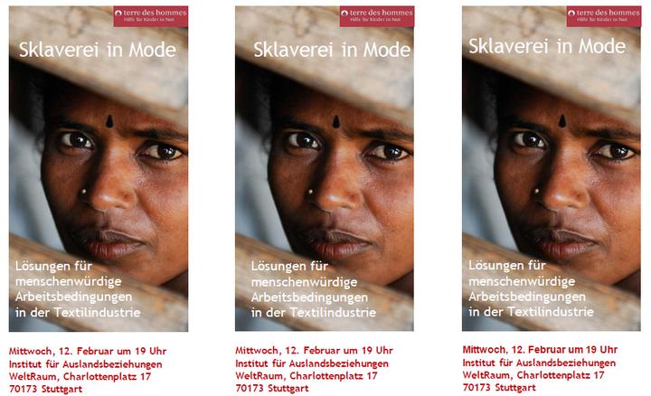Wie können wir für menschenwürdige Arbeitsbedingungen in der Textilindustrie ?? sorgen?  Das Event nächsten Mittwoch in Stuttgart zeigt wie terre des hommes mit anderen Partnern in einem der größten Textilstandorte der Welt 40.000 Mädchen...