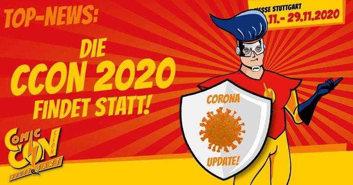 Die CCON | COMIC CON STUTTGART 2020 findet statt! Richtig gute Nachrichten für Fans: Dank eines optimalen Hygiene-Konzepts dürfen wir uns darauf freuen, dich zur CCON 2020 von 28.11. - 29.11.2020 begrüßen zu können. Alle wichtigen Fakten findest d...