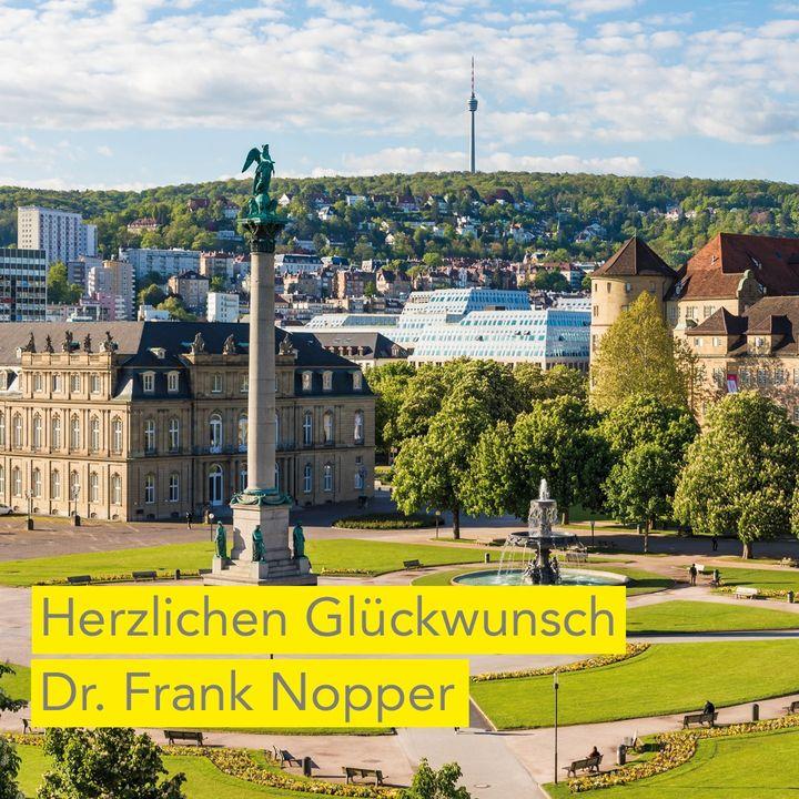 Wir gratulieren unserem ehemaligen Kollegen Dr. Frank Nopper zur gewonnen OB-Wahl in Stuttgart.? Für das neue Amt als Oberbürgermeister der Stadt wünschen wir Ihnen viel Erfolg und alles Gute. Kommen Sie uns doch bald mal wieder besuchen.?  Bi...