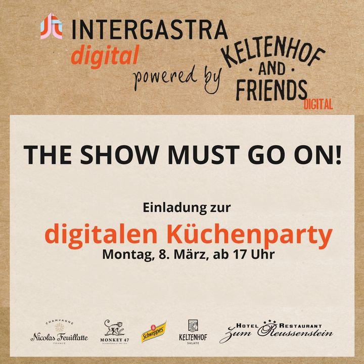 Digitale Küchenparty mit Alexander Herrmann, Ludwig Maurer - STOI, Marco Müller und vielen mehr! ????? ‼️Log dich rechtzeitig ein und sei live dabei: www.intergastra.digital‼️ #keltenhofandfriends #showmustgoon #INTERGASTRAdigi...