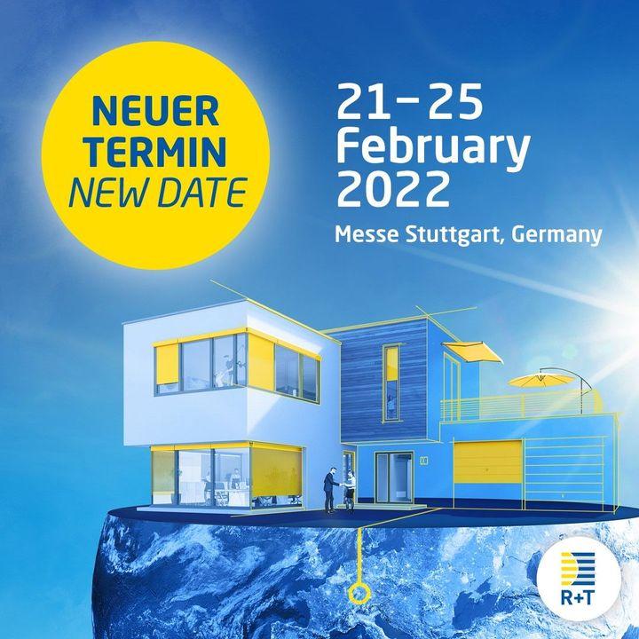 ***Neuer Termin für R+T in Stuttgart***  Die nächste Ausgabe der R+T – Weltleitmesse für Rollladen, Tore und Sonnenschutz – wird verschoben und findet nun vom 21. bis 25. Februar 2022 statt. Diese Entscheidung wurde im engen Austausch und einer...