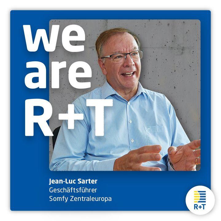 """Ebenso sieht Jean-Luc Sarter, Geschäftsführer von Somfy Smart Home / Somfy Zentraleuropa, die Verschiebung der R+T auf 2022 in der aktuellen Situation als einzig richtigen Schritt an: """"Nicht nur in Zeiten von Corona hat die Sicherheit absoluten Vor..."""