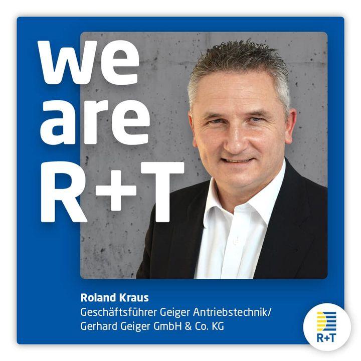 """Auch Roland Kraus, Geschäftsführer GEIGER Antriebstechnik, bekennt sich zu """"We are R+T"""" und befürwortet die frühzeitige Entscheidung: """"Wir stehen voll und ganz hinter der Verschiebung der R+T in das Jahr 2022. Eine gute und mutige Entscheidun..."""
